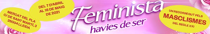 Feministra havies de ser – Ajuntament de Lleida – 728×120